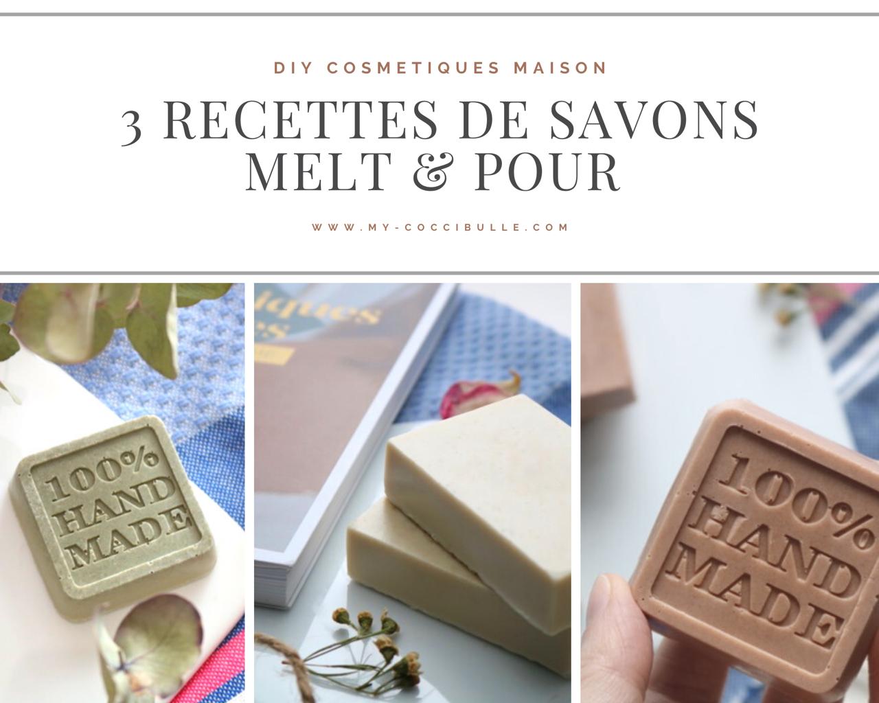 3 Recettes de savons à faire soi-même sans soude caustique (Melt and Pour)